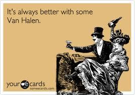 It is always better with Van Halen
