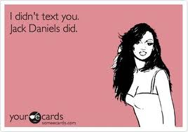 Jack Daniels drunk dial