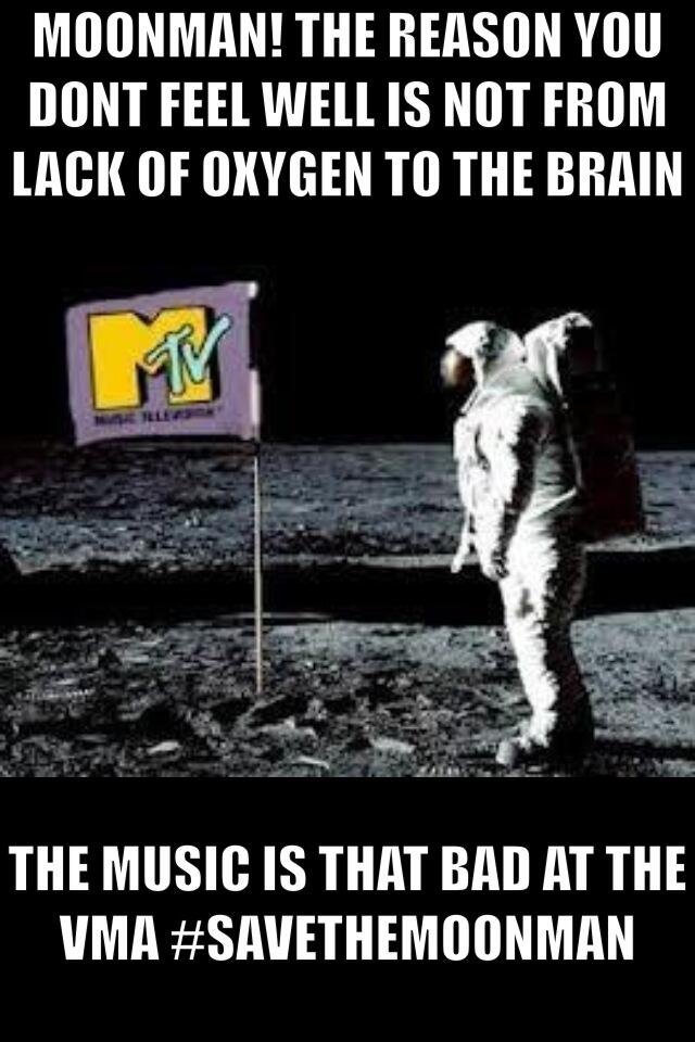 save the moonman from the awful music at mtv vma