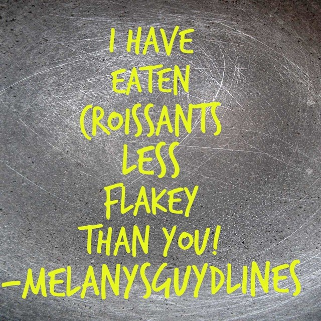 Why people like memes: I have eaten croissants less flakey than you.