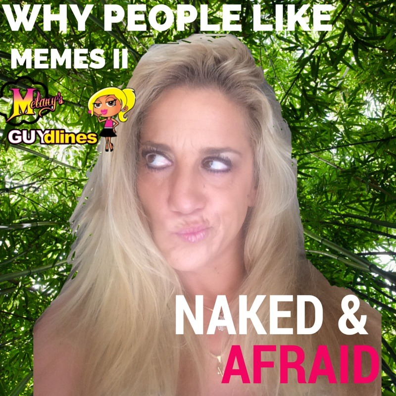 Why people like memes II Naked & Afraid