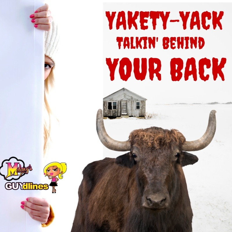 Yakety-Yack: Talkin' Behind Your Back