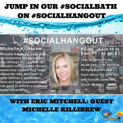 Jump In Our #SocialBath On #SocialHangout With Eric Mitchell: Guest Michelle Killibrew