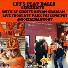 Let's Play Ball: Live With SF Giants Bryan Srabian at AT&T Park Friday 5/7/15 for Social Hangout
