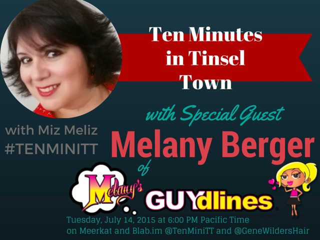 Join Me On Ten Minutes In Tinsel Town With Melissa Reyes Tonight 7/14