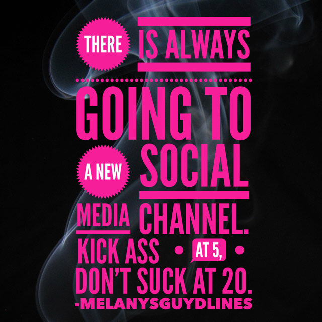 There is always going to be a new social media site. Remember: It is ok not to jump on the bandwagon. It is better to rock at 5 social media channels than suck at 20. TRUTH!!! Remember Meerkat? Me Neither.