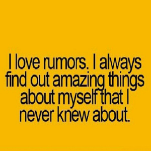 Rumors always get back