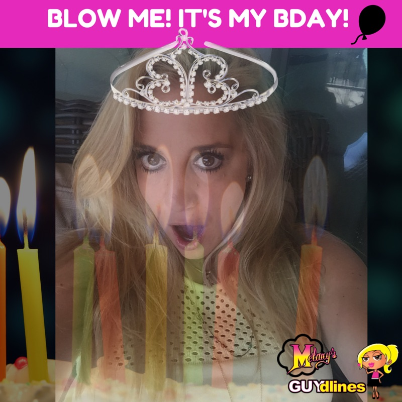 Blow Me it's my bday!